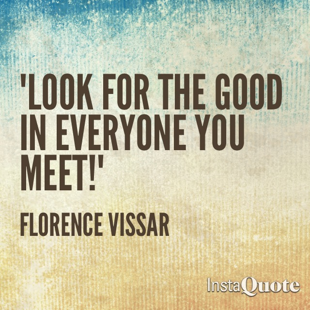 Look For The Good in Everyone